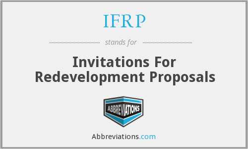 IFRP - Invitations For Redevelopment Proposals