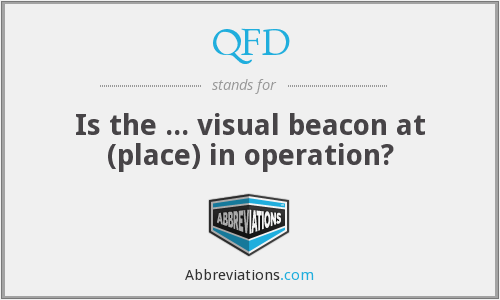 QFD - Is the ... visual beacon at (place) in operation?
