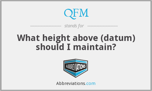 QFM - What height above (datum) should I maintain?