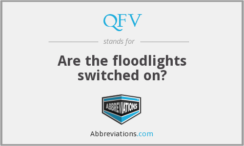 QFV - Are the floodlights switched on?
