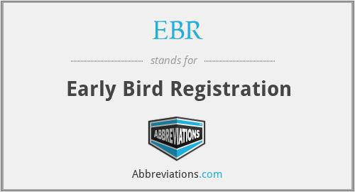 EBR - Early Bird Registration