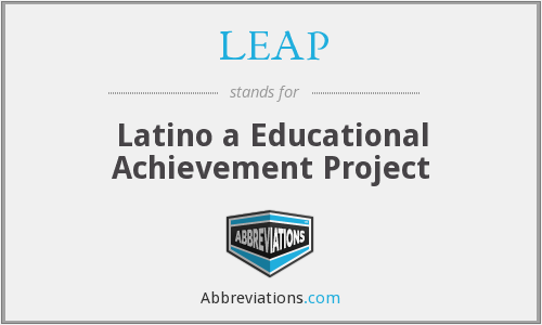 LEAP - Latino a Educational Achievement Project