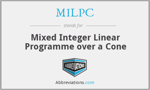 MILPC - Mixed Integer Linear Programme over a Cone