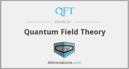 What does QFT stand for?