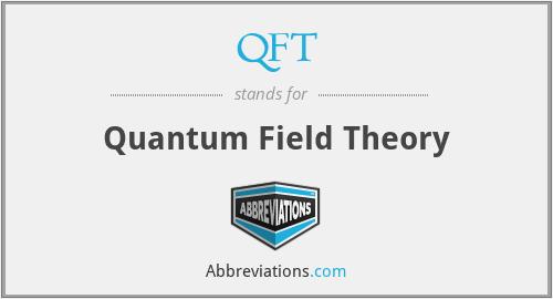 QFT - Quantum Field Theory