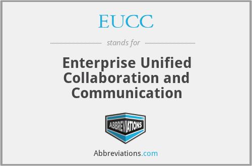 EUCC - Enterprise Unified Collaboration and Communication