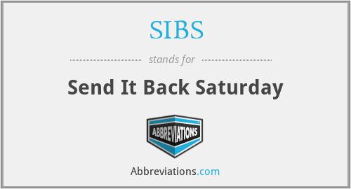 SIBS - Send It Back Saturday