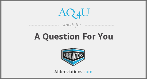 What does AQ4U stand for?