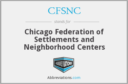 CFSNC - Chicago Federation of Settlements and Neighborhood Centers