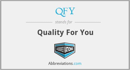 QFY - Quality For You