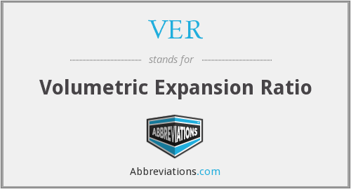 VER - Volumetric Expansion Ratio