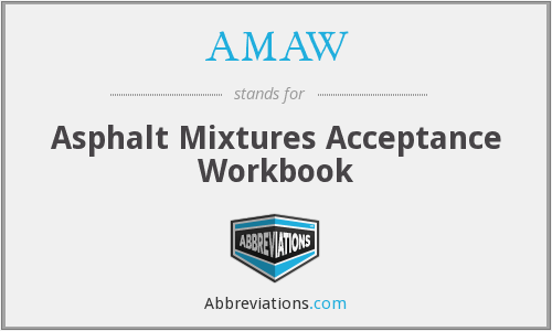 AMAW - Asphalt Mixtures Acceptance Workbook