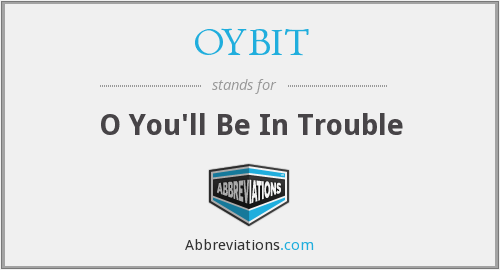 What does OYBIT stand for?