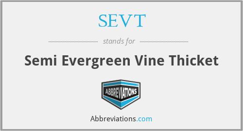 SEVT - Semi Evergreen Vine Thicket