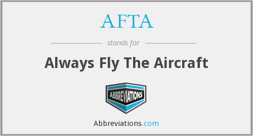 AFTA - Always Fly The Aircraft