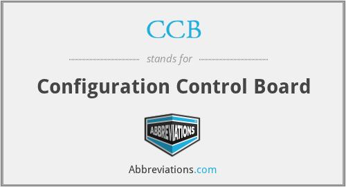 CCB - Configuration Control Board