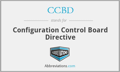 CCBD - Configuration Control Board Directive