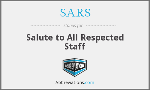 SARS - Salute to All Respected Staff