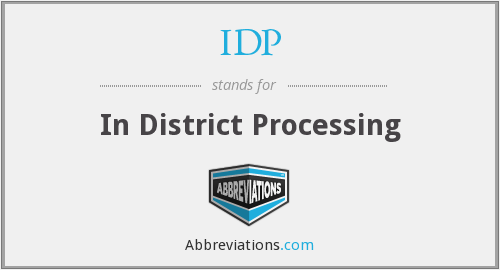 IDP - In District Processing