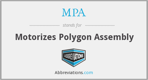 MPA - Motorizes Polygon Assembly