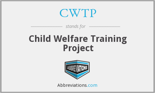CWTP - Child Welfare Training Project