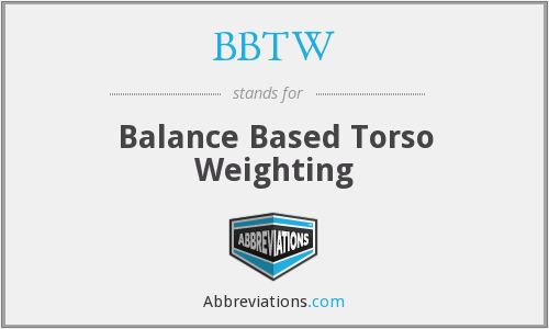 What does BBTW stand for?