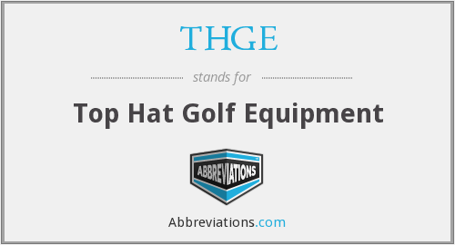 THGE - Top Hat Golf Equipment