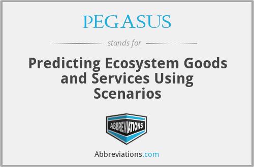 PEGASUS - Predicting Ecosystem Goods and Services Using Scenarios