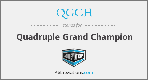 QGCH - Quadruple Grand Champion