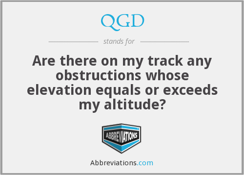 QGD - Are there on my track any obstructions whose elevation equals or exceeds my altitude?