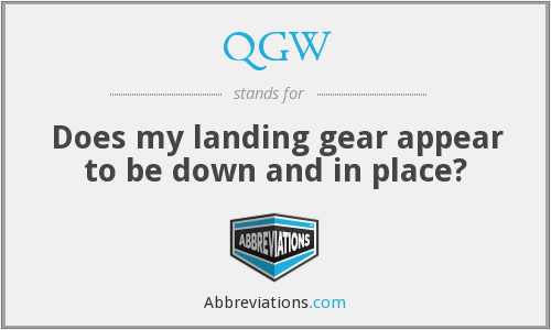 QGW - Does my landing gear appear to be down and in place?