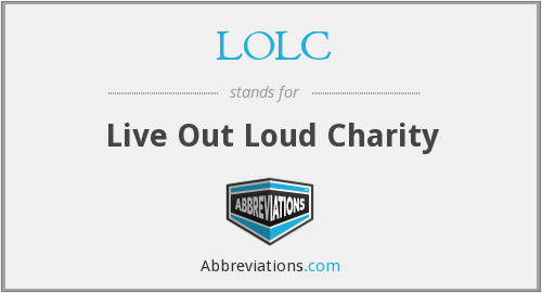LOLC - Live Out Loud Charity