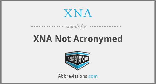 XNA - XNA Not Acronymed