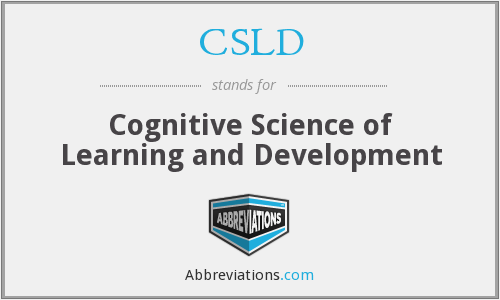 CSLD - Cognitive Science of Learning and Development