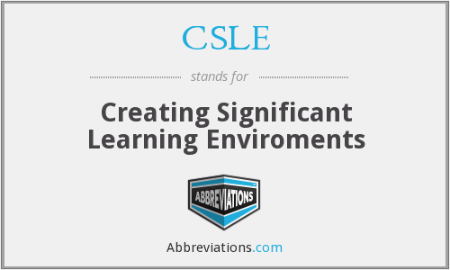 CSLE - Creating Significant Learning Enviroments