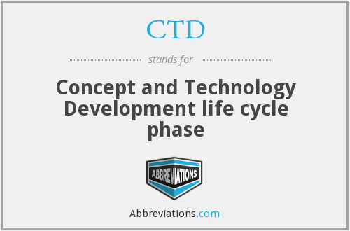 CTD - Concept and Technology Development life cycle phase