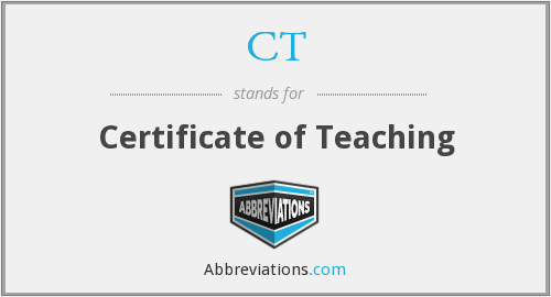 CT - Certificate of Teaching