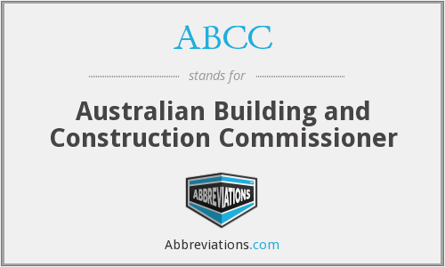 ABCC - Australian Building and Construction Commissioner