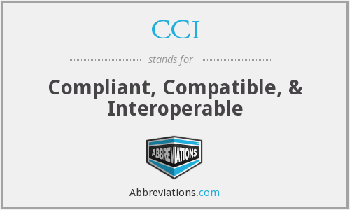 CCI - Compliant, Compatible, & Interoperable