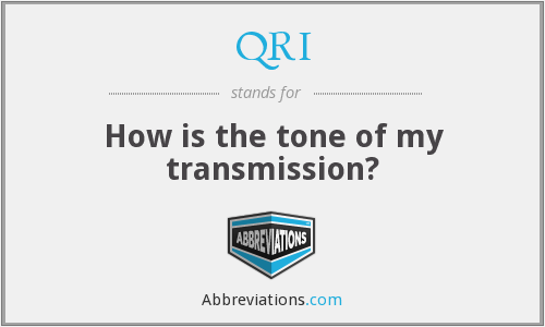 QRI - How is the tone of my transmission?