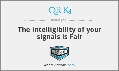 QRK3 - The intelligibility of your signals is Fair