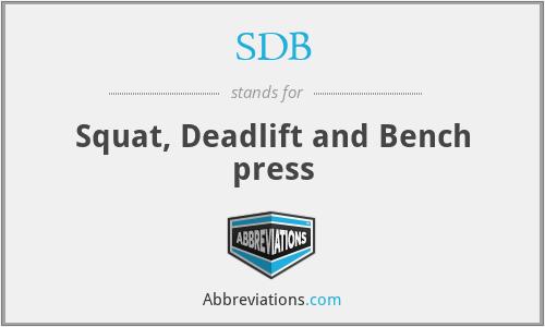 SDB - Squat, Deadlift and Bench press