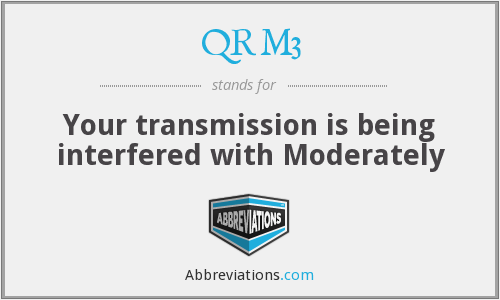 QRM3 - Your transmission is being interfered with Moderately