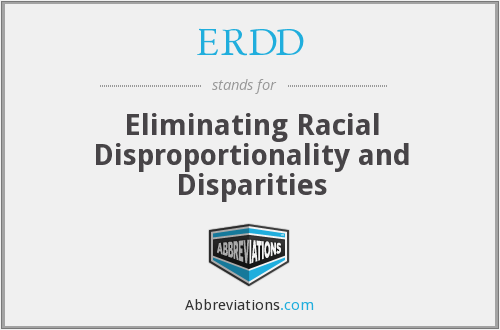 ERDD - Eliminating Racial Disproportionality and Disparities