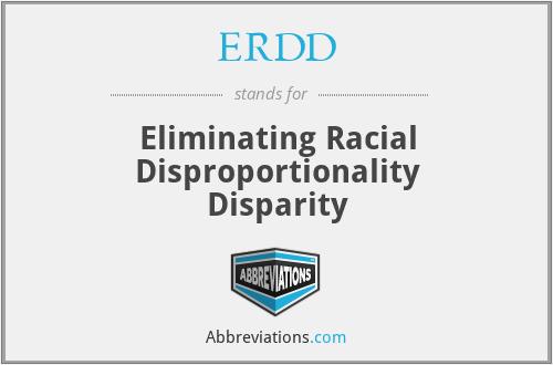 ERDD - Eliminating Racial Disproportionality Disparity