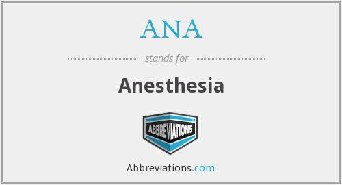 ANA - Anesthesia