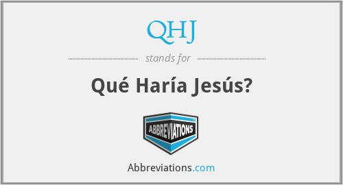 QHJ - Qué Haría Jesús?