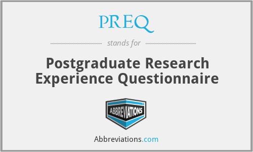 PREQ - Postgraduate Research Experience Questionnaire
