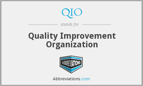 QIO - Quality Improvement Organization