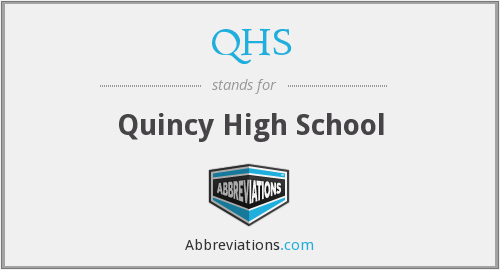 QHS - Quincy High School